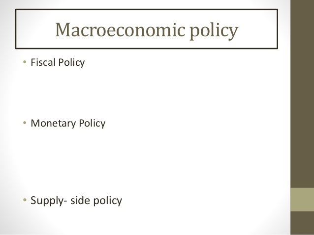 Effectiveness of Monetary Policy and Fiscal Policy