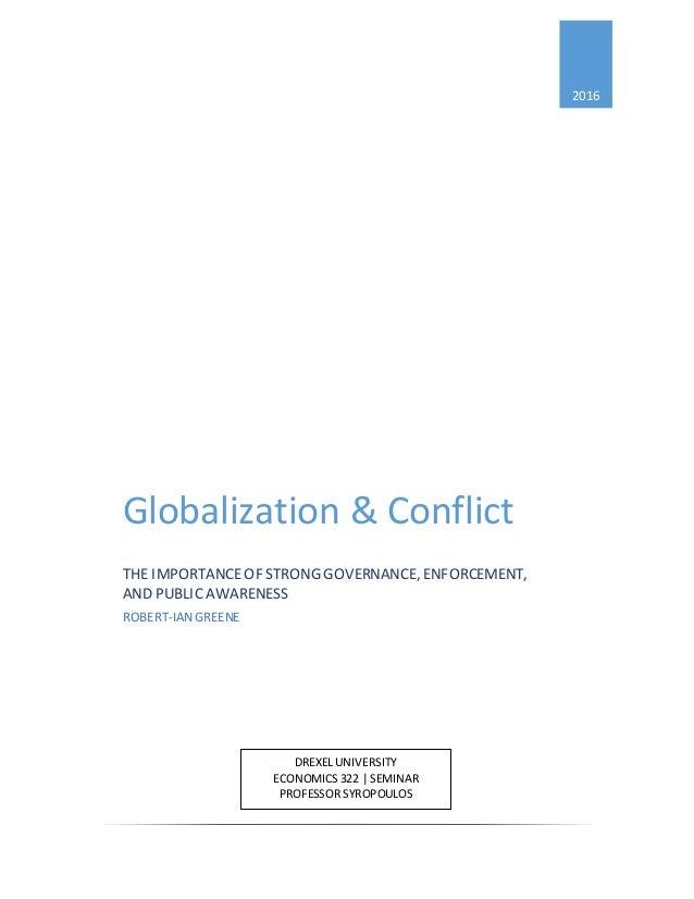 2016 Globalization & Conflict THE IMPORTANCEOF STRONG GOVERNANCE, ENFORCEMENT, AND PUBLICAWARENESS ROBERT-IAN GREENE DREXE...