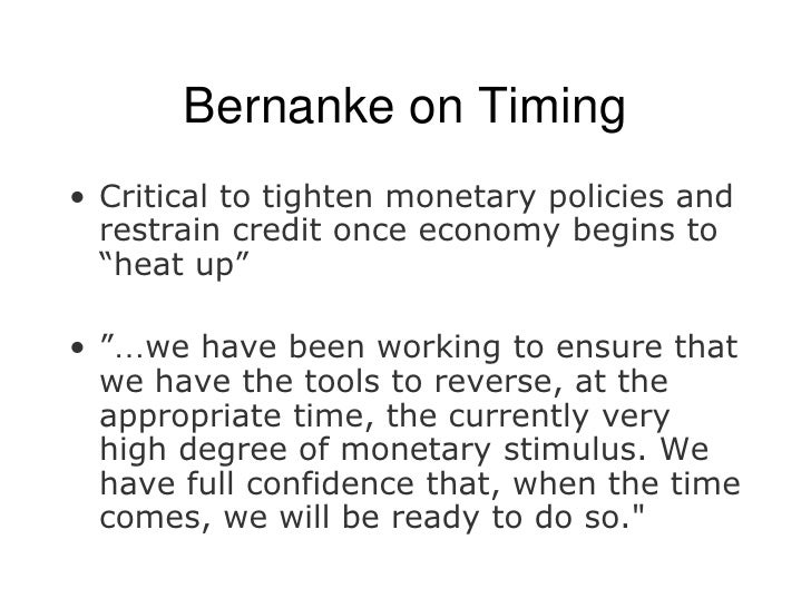 """Bernanke on Timing<br />Critical to tighten monetary policies and restrain credit once economy begins to """"heat up""""<br />""""…..."""