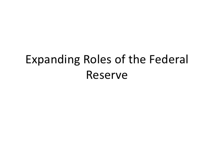 Expanding Roles of the Federal Reserve<br />