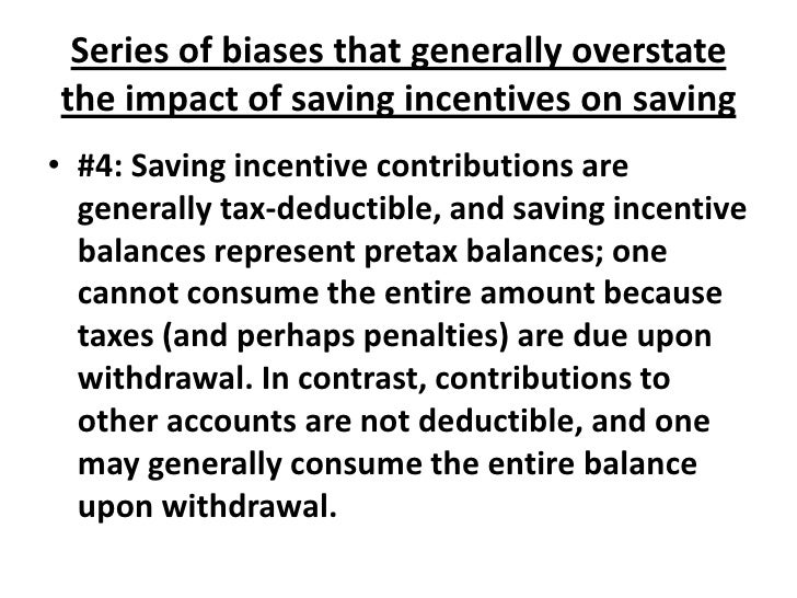 Series of biases that generally overstate the impact of saving incentives on saving<br />#4: Saving incentive contribution...