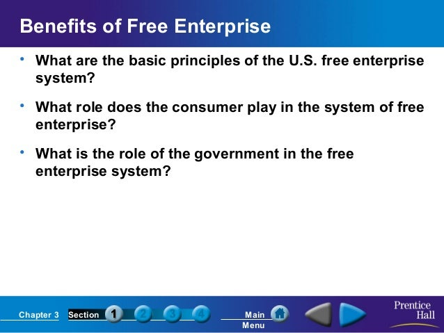 Benefits of Free Enterprise • What are the basic principles of the U.S. free enterprise system? • What role does the consu...