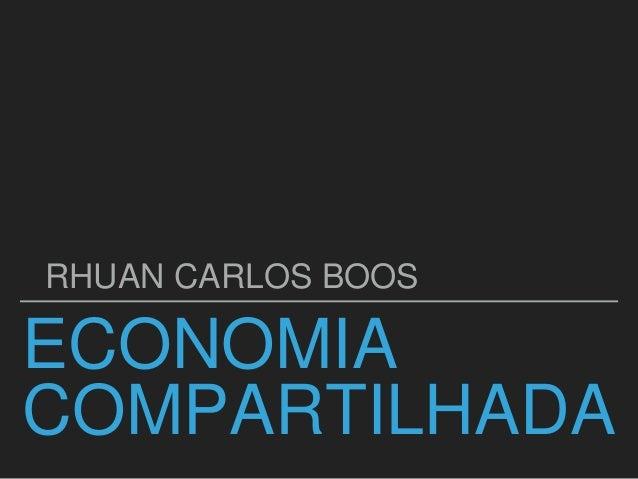ECONOMIA COMPARTILHADA RHUAN CARLOS BOOS