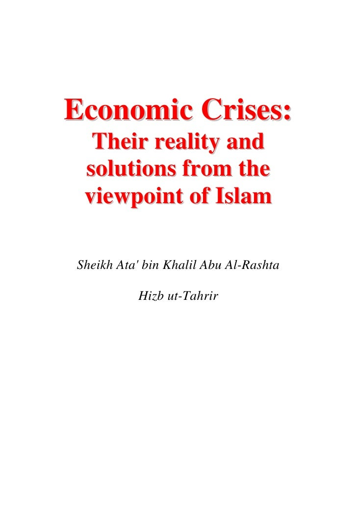 Economic Crises:   Their reality and  solutions from the  viewpoint of Islam  Sheikh Ata' bin Khalil Abu Al-Rashta        ...