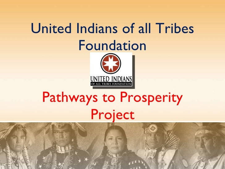United Indians of all Tribes Foundation Pathways to Prosperity Project