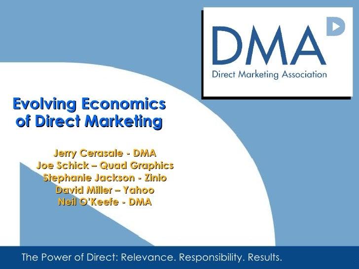 Evolving Economics of Direct Marketing Jerry Cerasale - DMA Joe Schick – Quad Graphics Stephanie Jackson - Zinio David Mil...