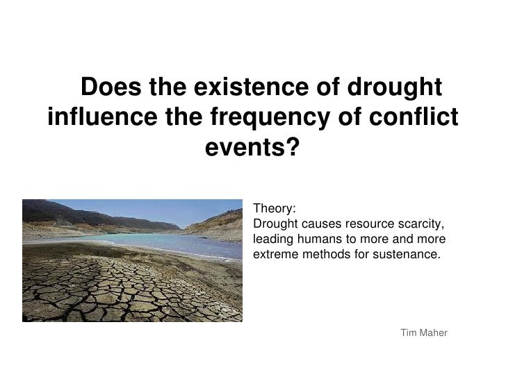 Does the existence of droughtinfluence the frequency of conflict             events?                 Theory:              ...