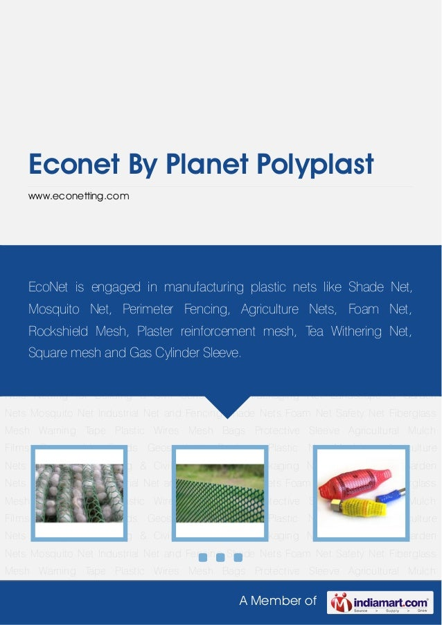 A Member ofEconet By Planet Polyplastwww.econetting.comAgriculture Nets Netting for Building & Civil Constructions Packagi...