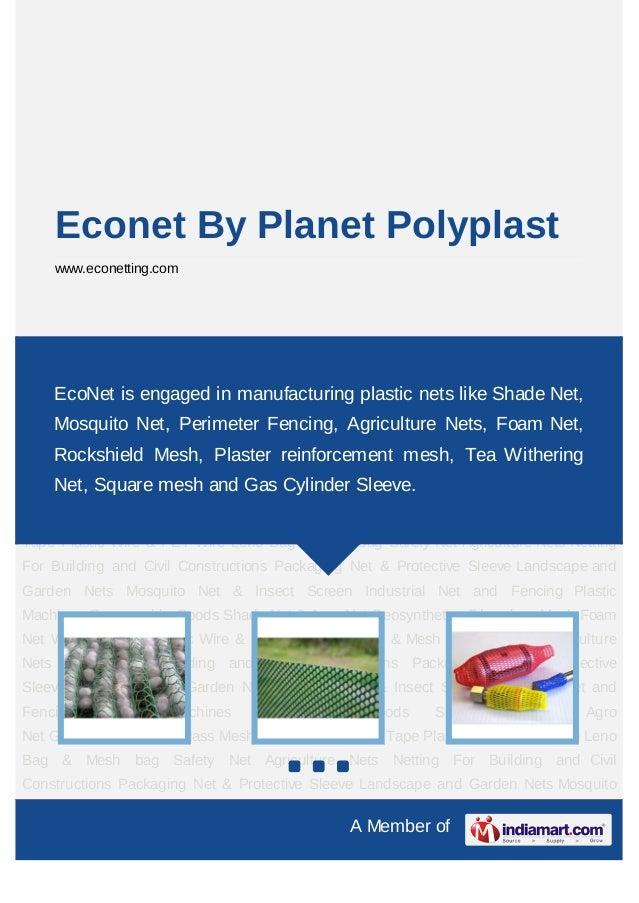 Econet By Planet Polyplast    www.econetting.comAgriculture Nets Netting For Building and Civil Constructions Packaging Ne...