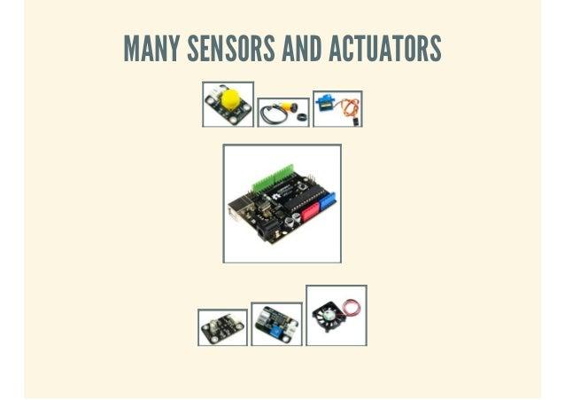 MANY SENSORS AND ACTUATORS