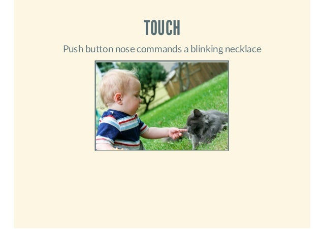 TOUCH Push button nose commands a blinking necklace
