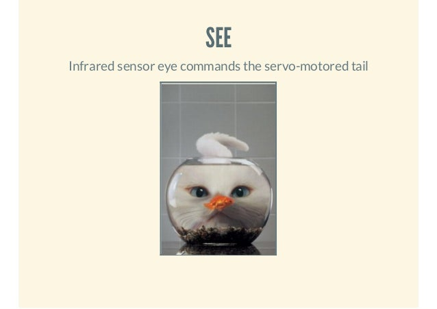 SEE Infrared sensor eye commands the servo-motored tail