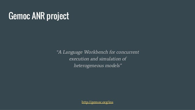 """Gemoc ANR project """"A Language Workbench for concurrent execution and simulation of heterogeneous models"""" http://gemoc.org/..."""
