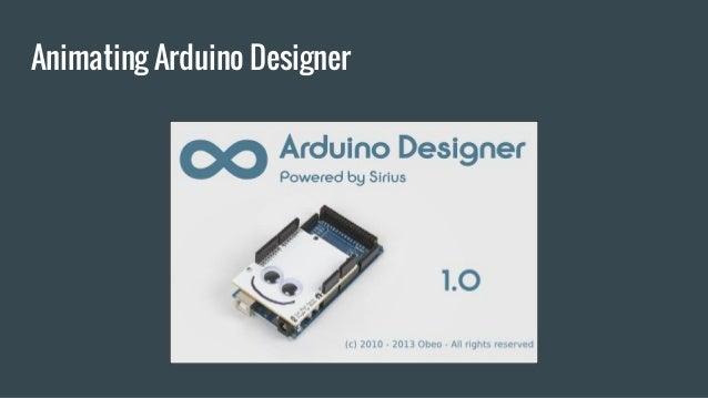 Animating Arduino Designer