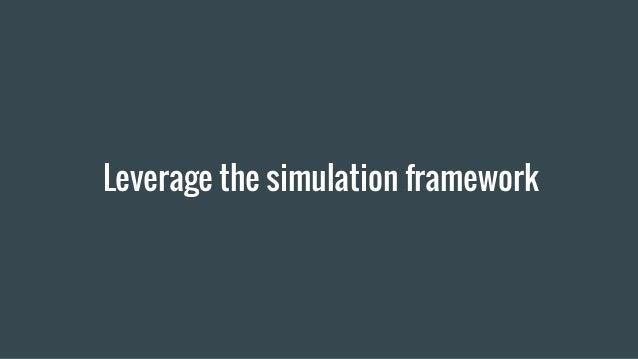 Leverage the simulation framework