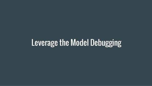 Leverage the Model Debugging