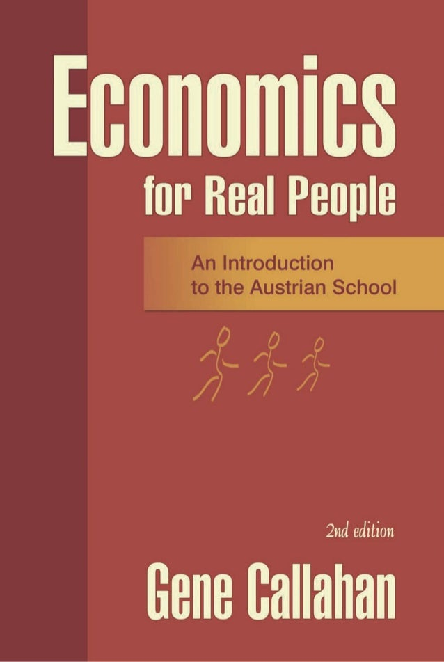Economics for Real People An Introduction to the Austrian School 2nd Edition