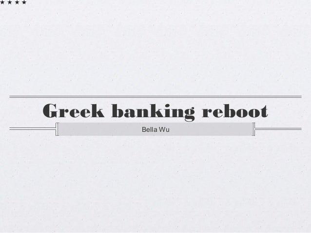 Greek banking rebootBella Wu