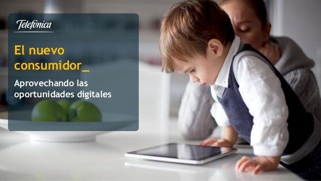 1 Área Razón Social El nuevo consumidor_ Aprovechando las oportunidades digitales