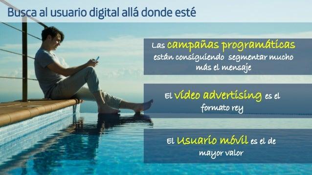El vídeo advertising es el formato rey Las campañas programáticas están consiguiendo segmentar mucho más el mensaje El Usu...