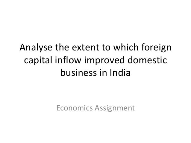 components of foreign capital economics essay Free capital movements and foreign direct investments 51 basics of capital mobility 52 incentives for rms to invest in foreign countries 521 conditions for investing abroad 522 the markusen model  basics of international economics  a ac 20 , countries  , , , .
