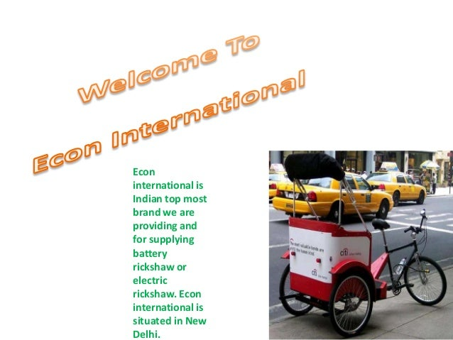 Econ international is Indian top most brand we are providing and for supplying battery rickshaw or electric rickshaw. Econ...