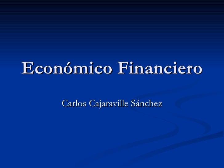 Económico Financiero    Carlos Cajaraville Sánchez
