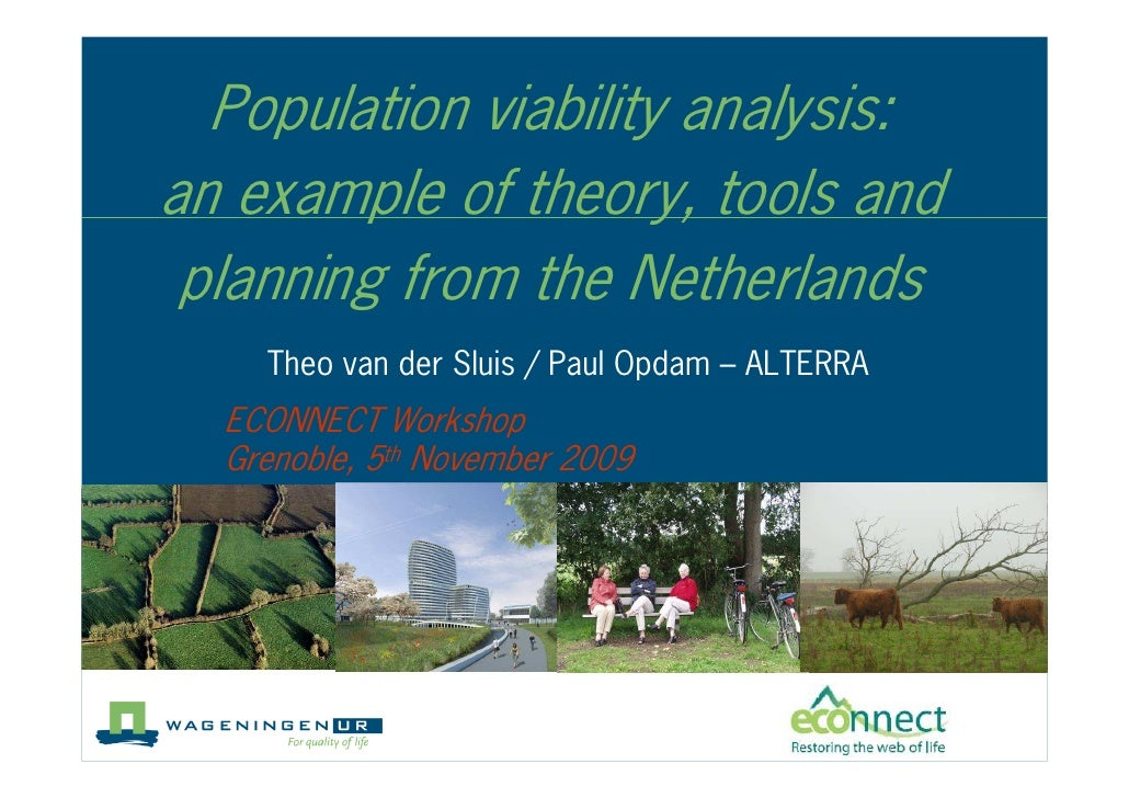 Population viability analysis: an example of theory, tools and  planning from the Netherlands     Theo van der Sluis / Pau...