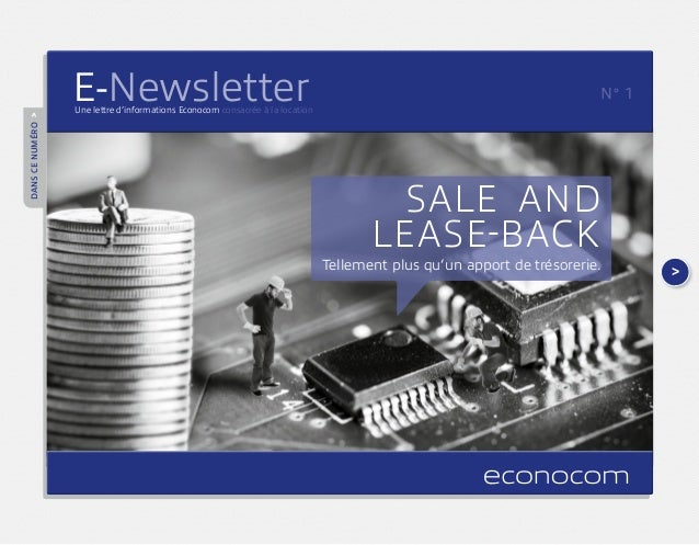 > Danscenuméro> Sale and lease-back Tellement plus qu'un apport de trésorerie. E-NewsletterUne lettre d'informations Econo...