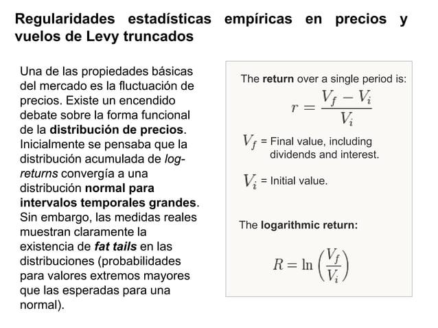 Regularidades estadísticas empíricas en precios y vuelos de Levy truncados Una de las propiedades básicas del mercado es l...