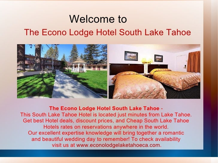 The Econo Lodge Hotel South Lake Tahoe  -  This South Lake Tahoe Hotel is located just minutes from Lake Tahoe.  Get best ...