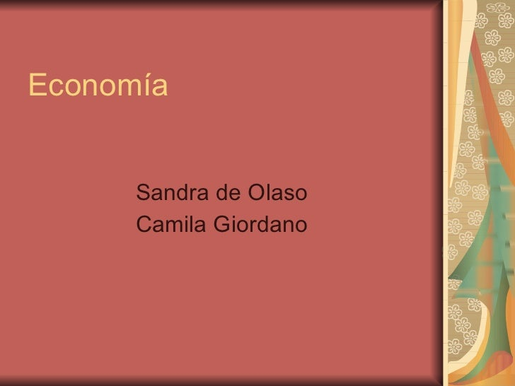 Economía Sandra de Olaso Camila Giordano