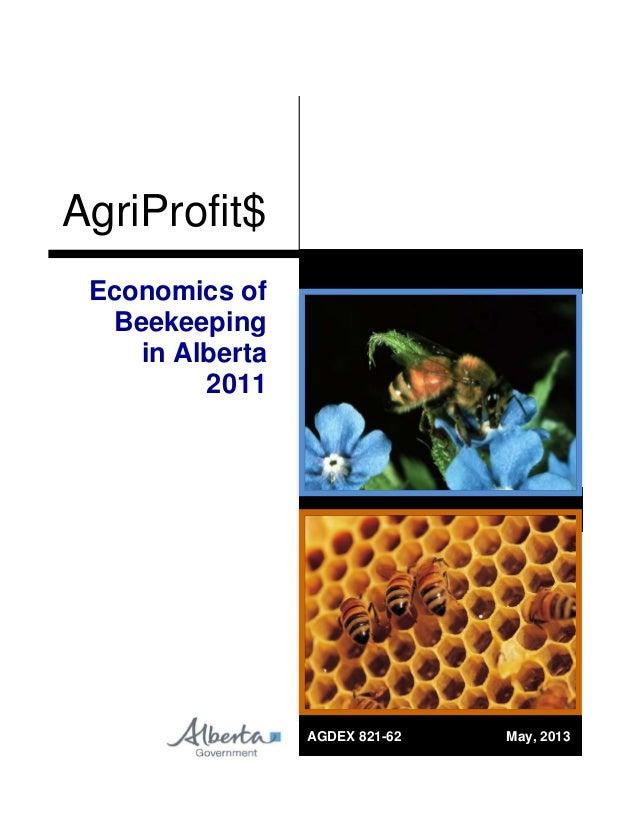AgriProfit$ Economics of Beekeeping in Alberta 2011  AGDEX 821-62  May, 2013