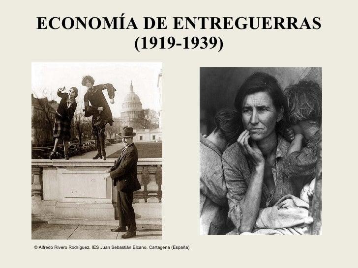 ECONOMÍA DE ENTREGUERRAS (1919-1939) © Alfredo Rivero Rodríguez. IES Juan Sebastián Elcano. Cartagena (España)