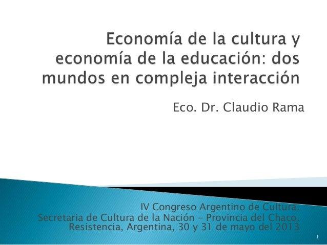 IV Congreso Argentino de Cultura.Secretaria de Cultura de la Nación - Provincia del Chaco.Resistencia, Argentina, 30 y 31 ...