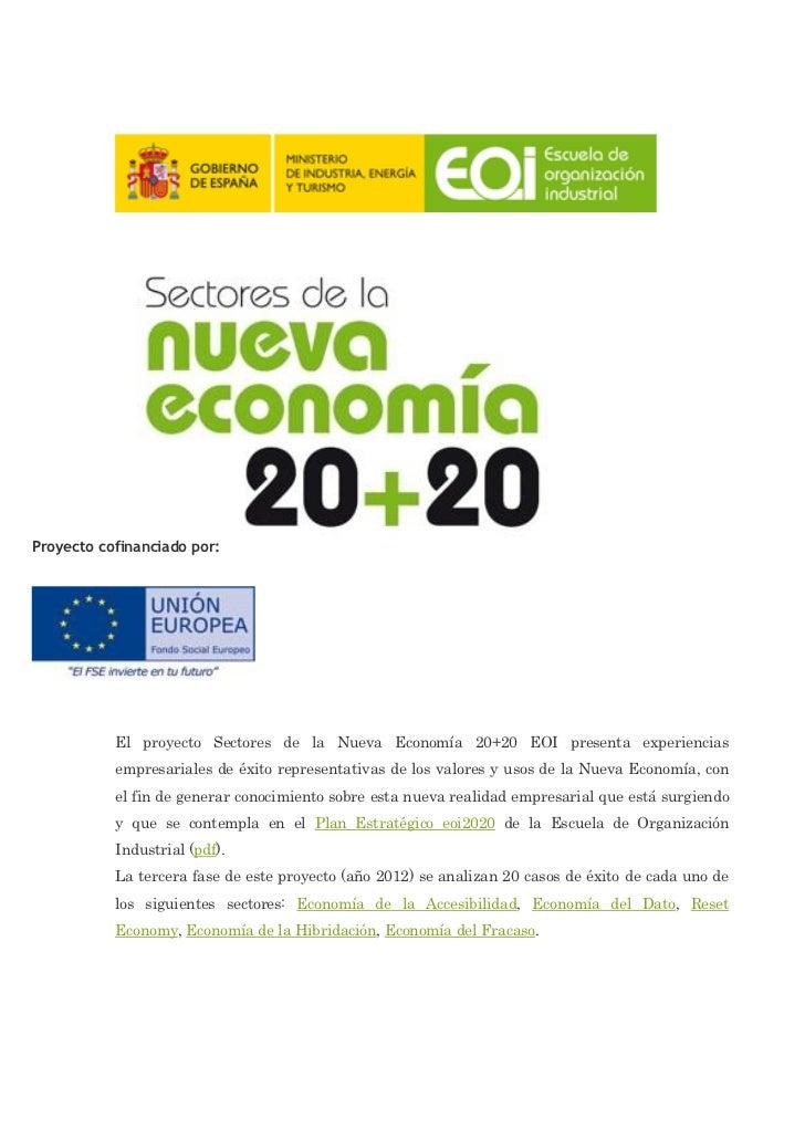 Proyecto cofinanciado por:           El proyecto Sectores de la Nueva Economía 20+20 EOI presenta experiencias           e...