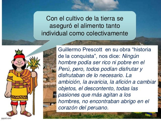 """Se procuró satisfacer también lasnecesidades de vestido y deviviendaLuis E Valcarcel en su obra """"EtnoHistoria del Perú ant..."""