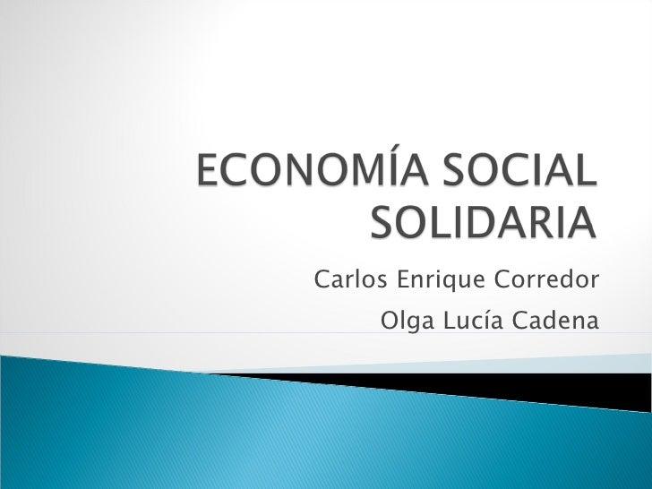 Carlos Enrique Corredor Olga Lucía Cadena