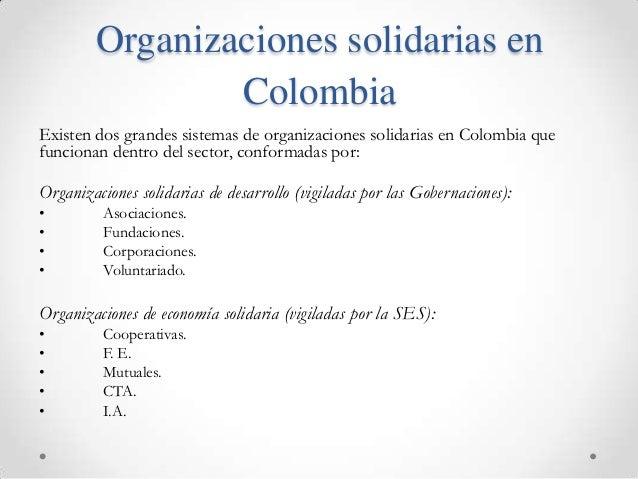 Organizaciones solidarias en                ColombiaExisten dos grandes sistemas de organizaciones solidarias en Colombia ...