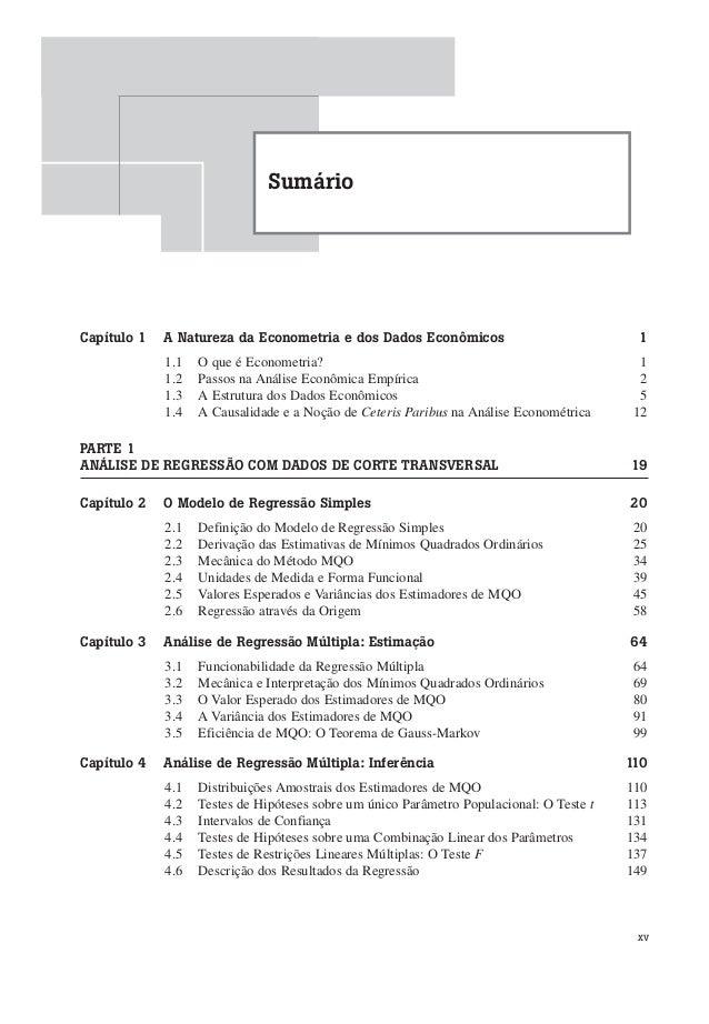 SumárioCapítulo 1   A Natureza da Econometria e dos Dados Econômicos                              1             1.1   O qu...