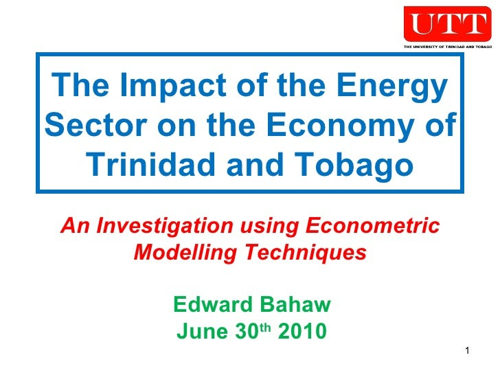 The Impact of the Energy Sector on the Economy of Trinidad and Tobago An Investigation using Econometric Modelling Techniq...