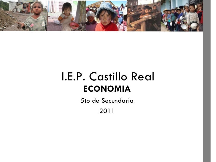 I.E.P. Castillo Real ECONOMIA 5to de Secundaria 2011