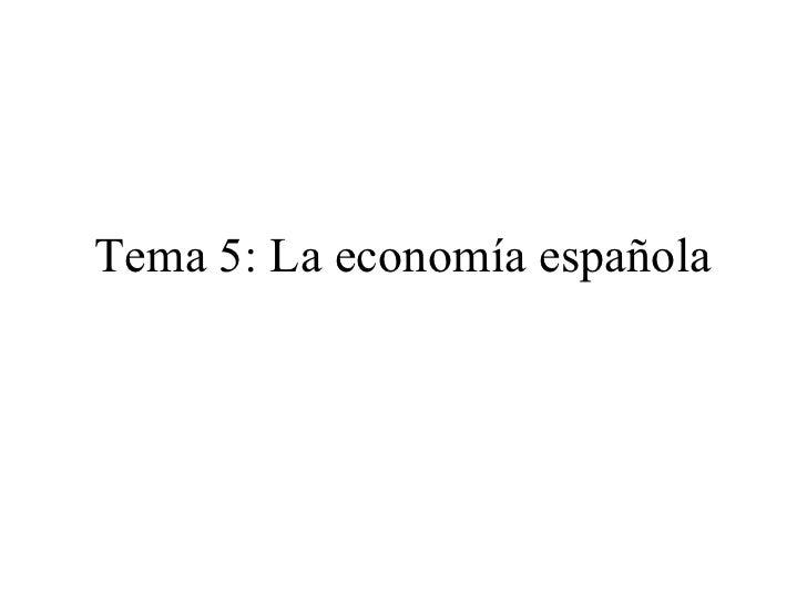 Tema 5: La economía española