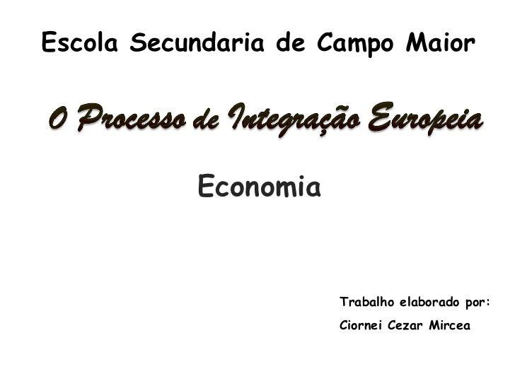 Escola Secundaria de Campo Maior Economia Trabalho elaborado por: Ciornei Cezar Mircea
