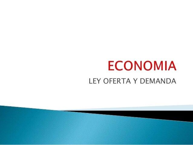 LEY OFERTA Y DEMANDA