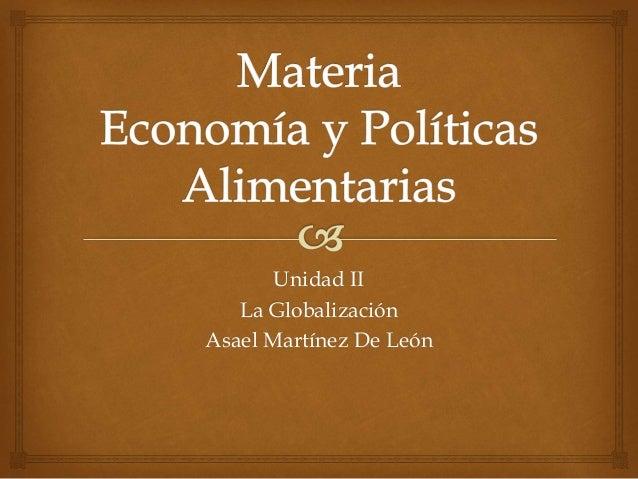 Unidad II La Globalización Asael Martínez De León