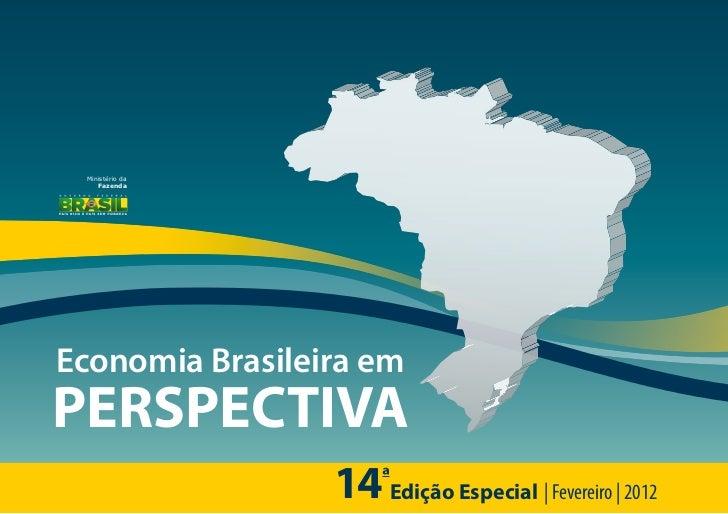 Ministério da    FazendaEconomia Brasileira emPERSPECTIVA                 14aEdição Especial | Fevereiro | 2012