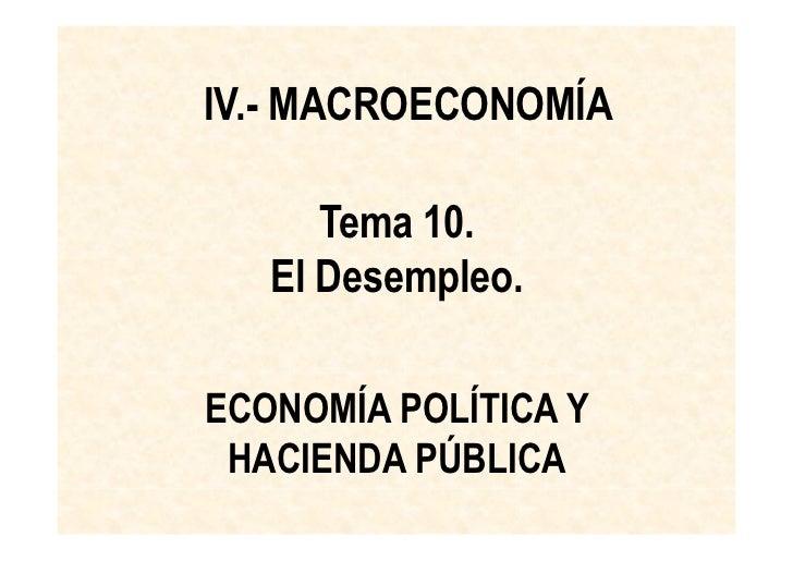 IV.- MACROECONOMÍA      Tema 10.   El Desempleo.ECONOMÍA POLÍTICA Y HACIENDA PÚBLICA