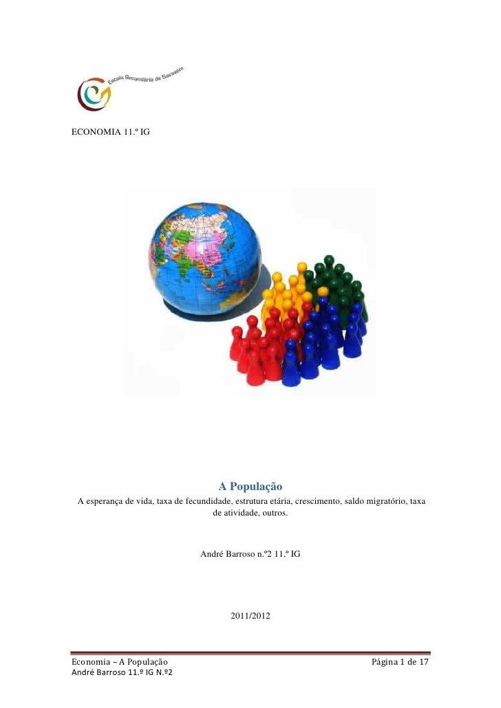 ECONOMIA 11.º IG                                       A População A esperança de vida, taxa de fecundidade, estrutura etá...