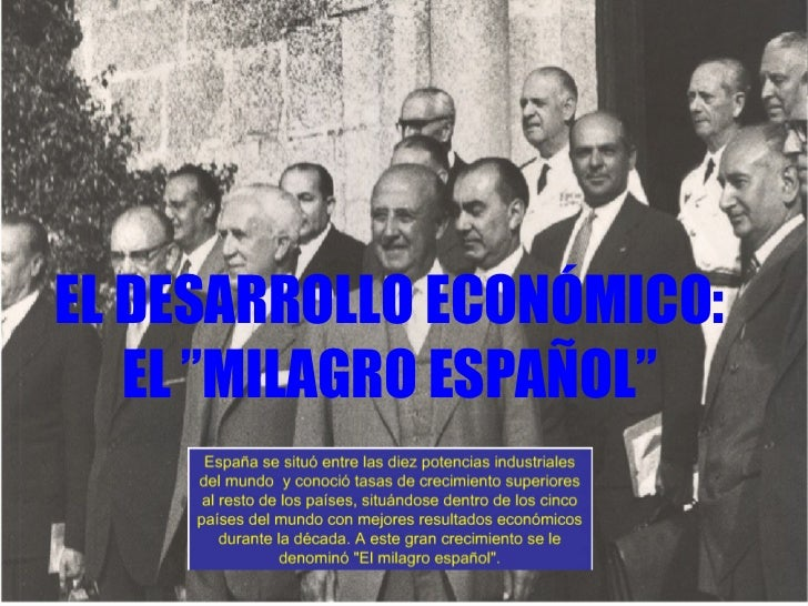 """EL DESARROLLO ECONÓMICO:   EL """"MILAGRO ESPAÑOL"""""""